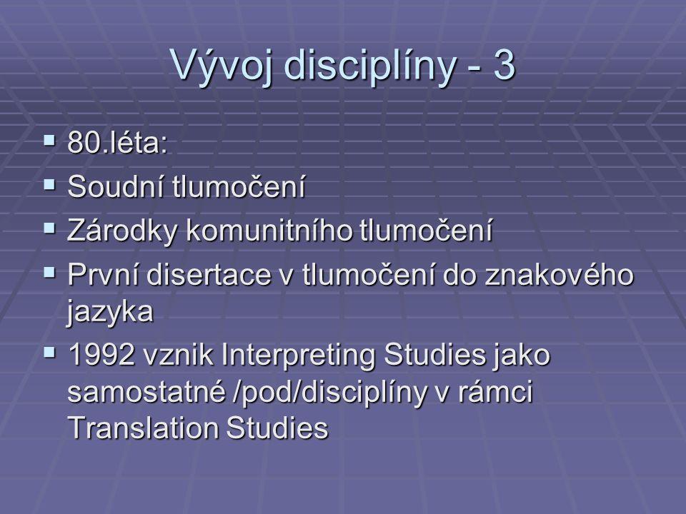 Vývoj disciplíny - 3 80.léta: Soudní tlumočení