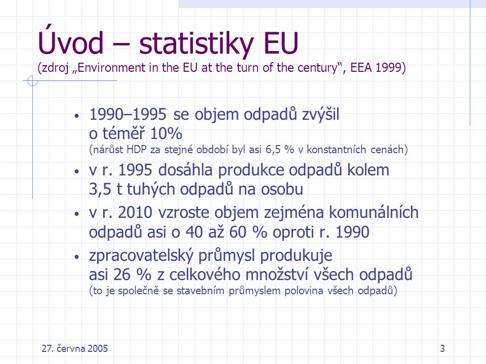 "Úvod – statistiky EU (zdroj ""Environment in the EU at the turn of the century , EEA 1999)"