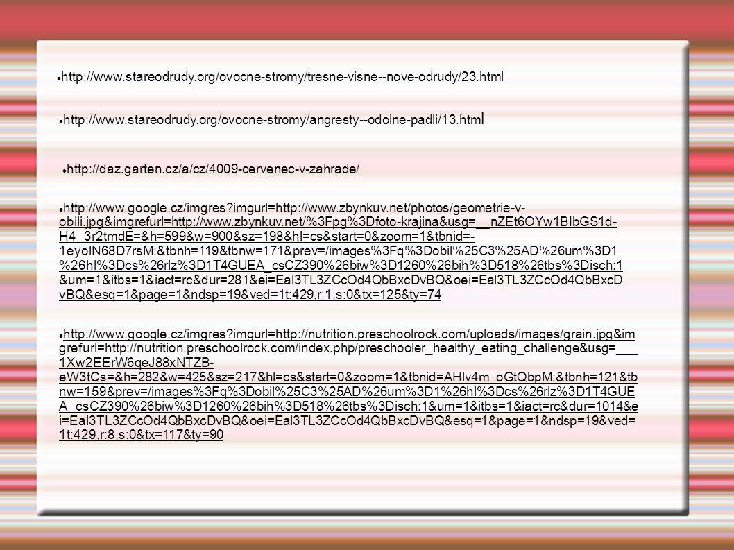 http://www.stareodrudy.org/ovocne-stromy/tresne-visne--nove-odrudy/23.html http://www.stareodrudy.org/ovocne-stromy/angresty--odolne-padli/13.html.