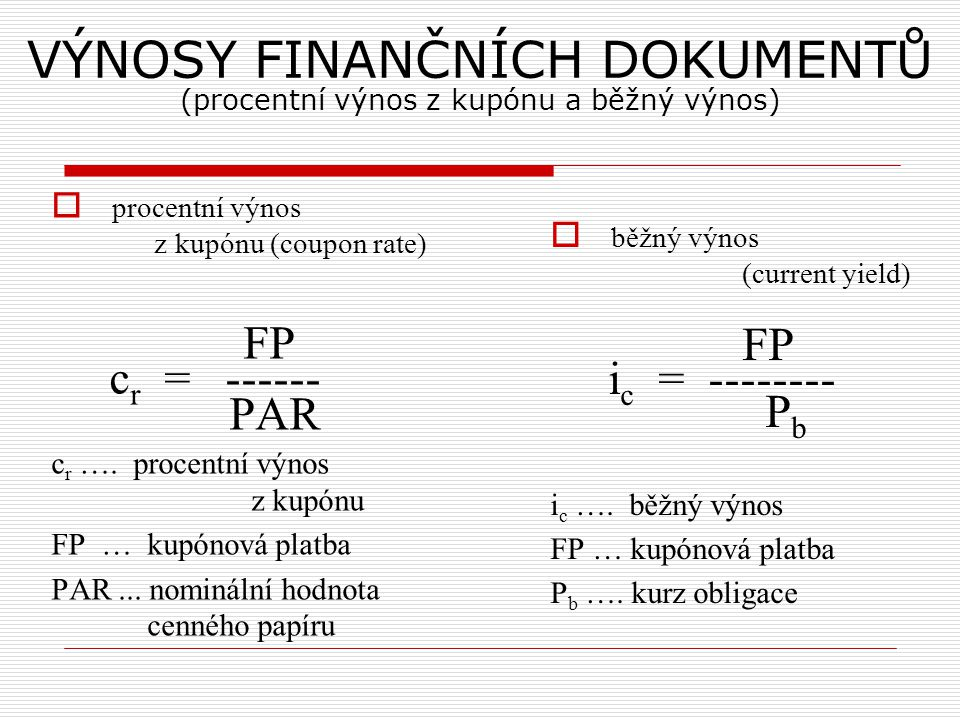 VÝNOSY FINANČNÍCH DOKUMENTŮ (procentní výnos z kupónu a běžný výnos)