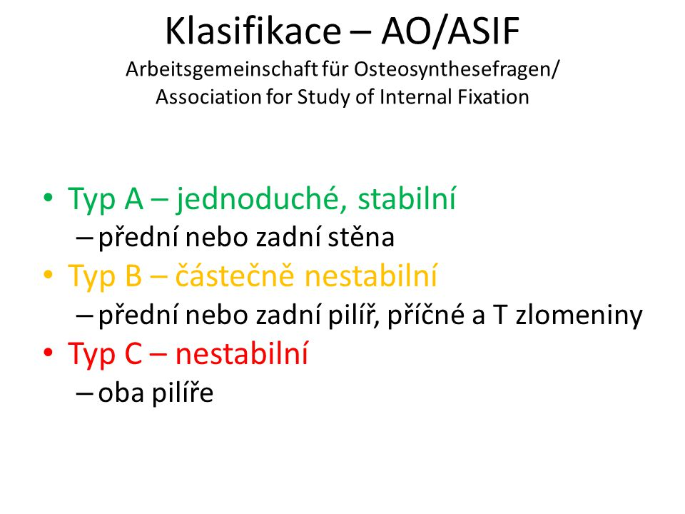 Klasifikace – AO/ASIF Arbeitsgemeinschaft für Osteosynthesefragen/ Association for Study of Internal Fixation