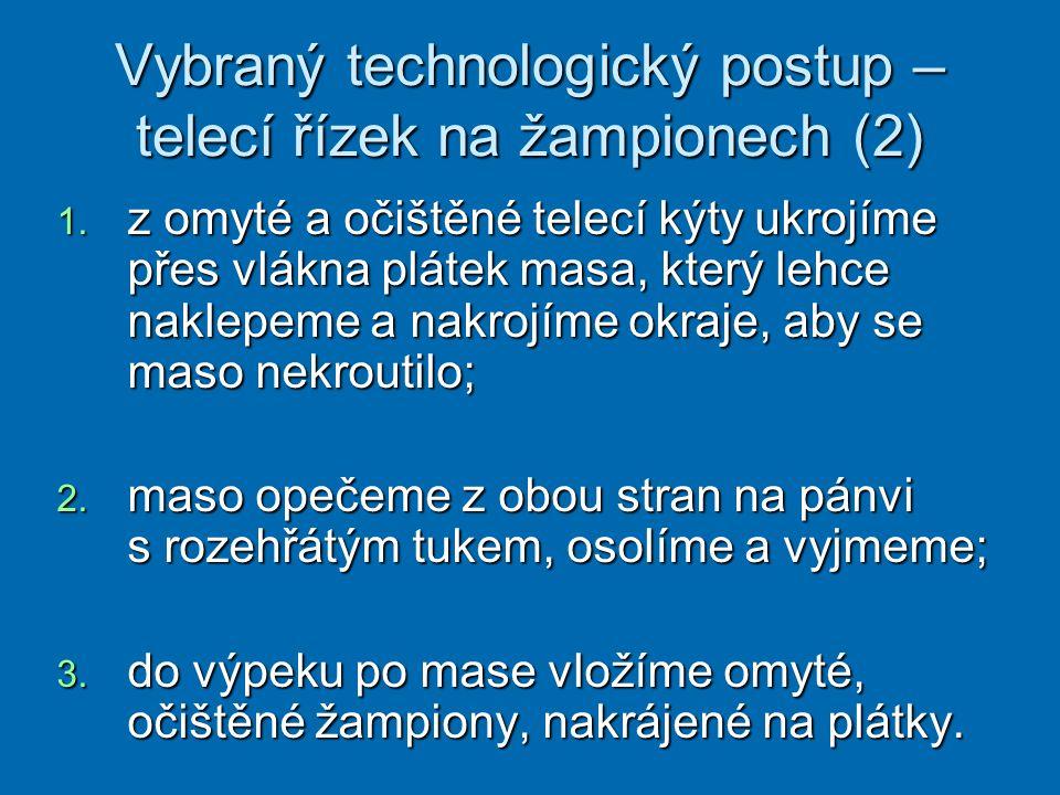 Vybraný technologický postup – telecí řízek na žampionech (2)