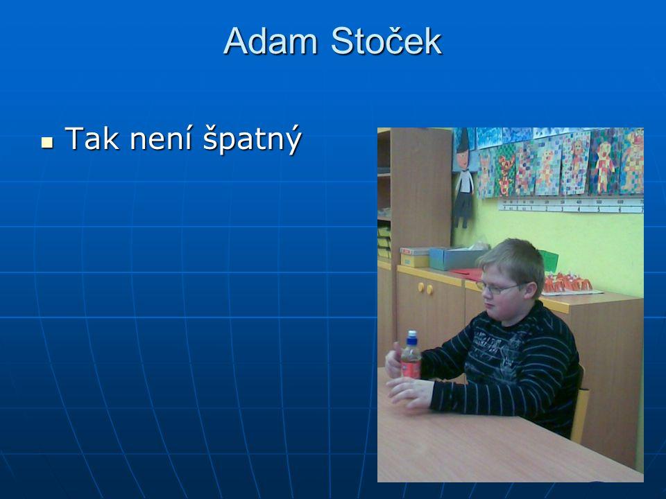 Adam Stoček Tak není špatný