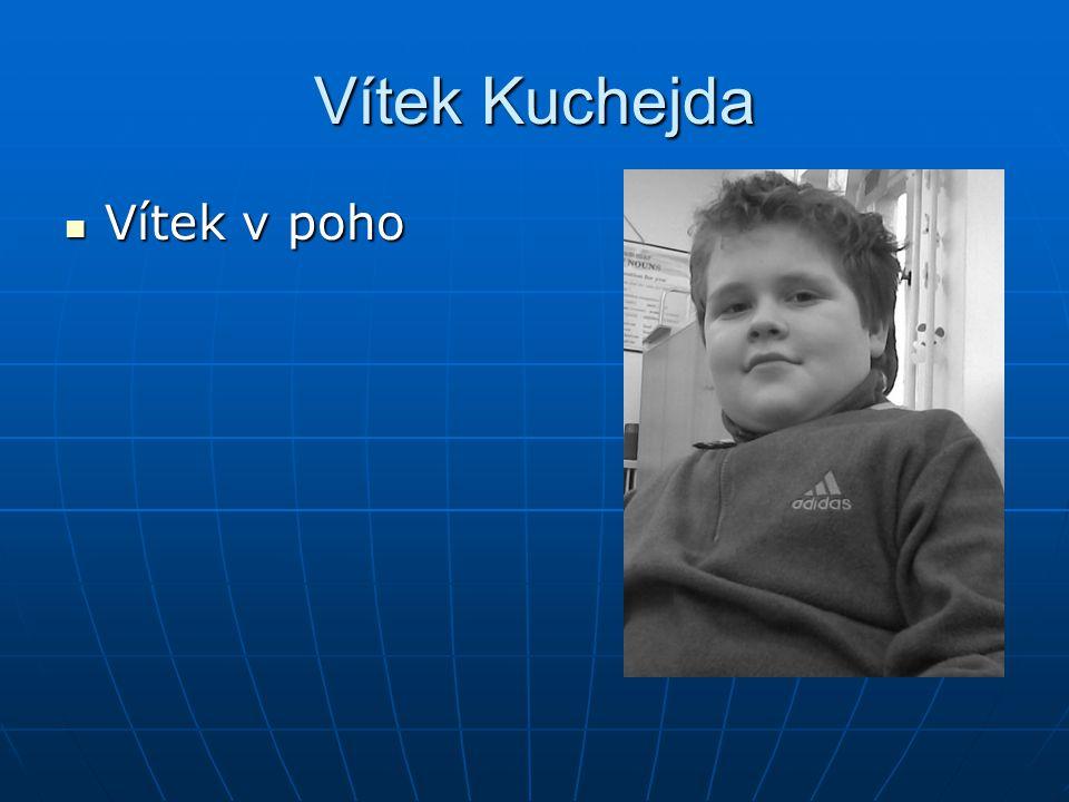 Vítek Kuchejda Vítek v poho