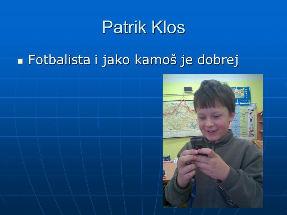 Patrik Klos Fotbalista i jako kamoš je dobrej