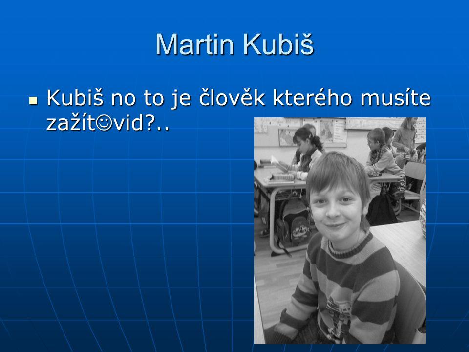 Martin Kubiš Kubiš no to je člověk kterého musíte zažítvid ..