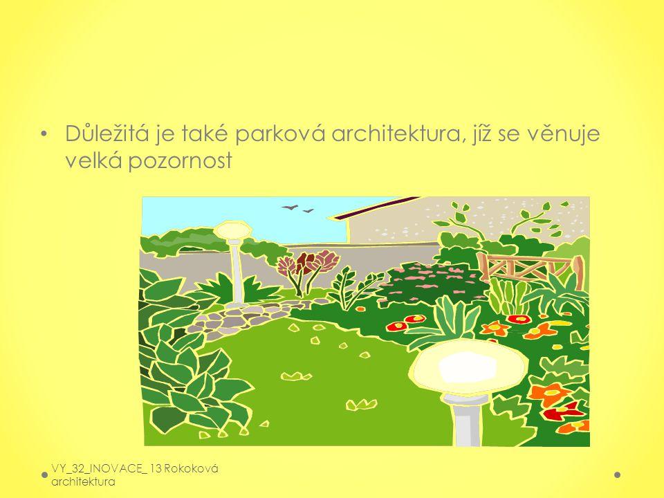Důležitá je také parková architektura, jíž se věnuje velká pozornost