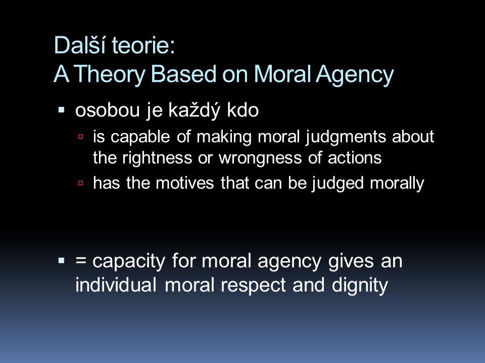 Další teorie: A Theory Based on Moral Agency