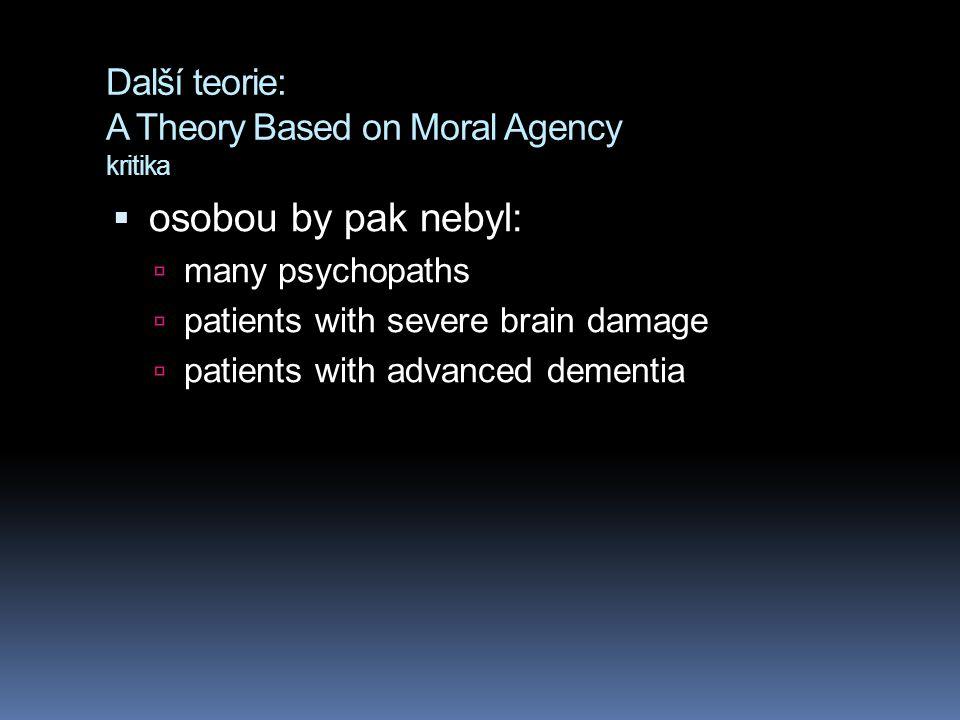 Další teorie: A Theory Based on Moral Agency kritika