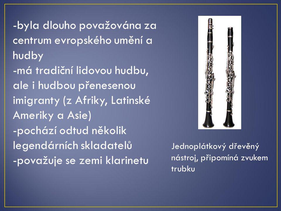 -byla dlouho považována za centrum evropského umění a hudby