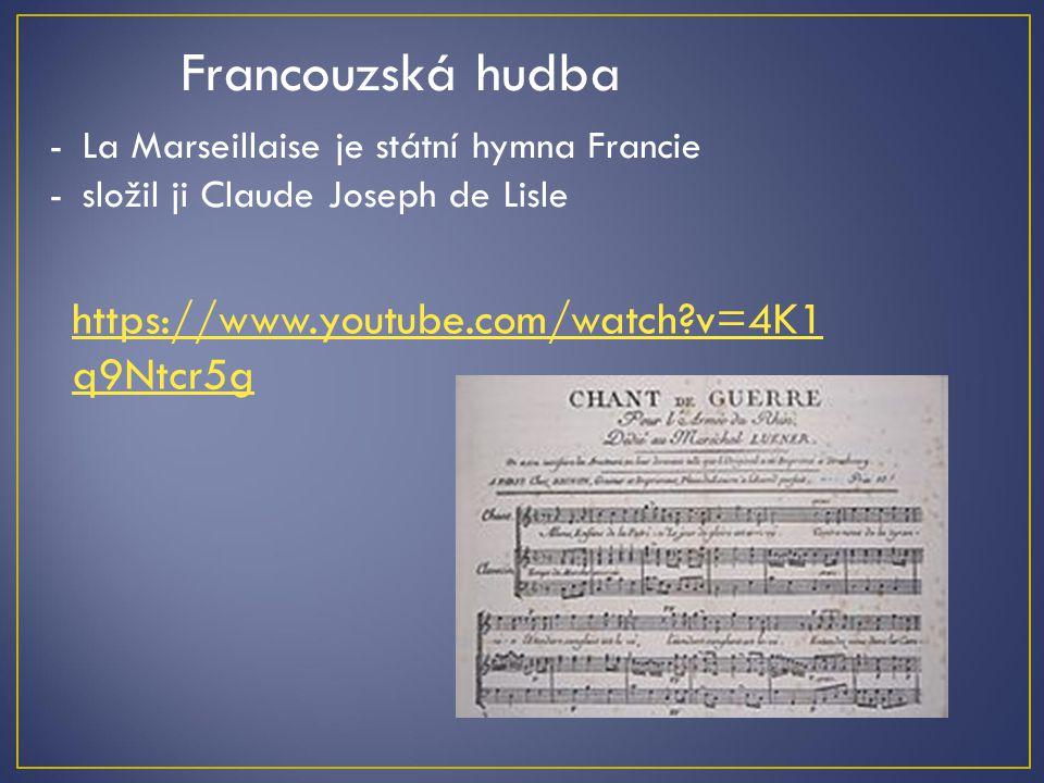 Francouzská hudba https://www.youtube.com/watch v=4K1q9Ntcr5g