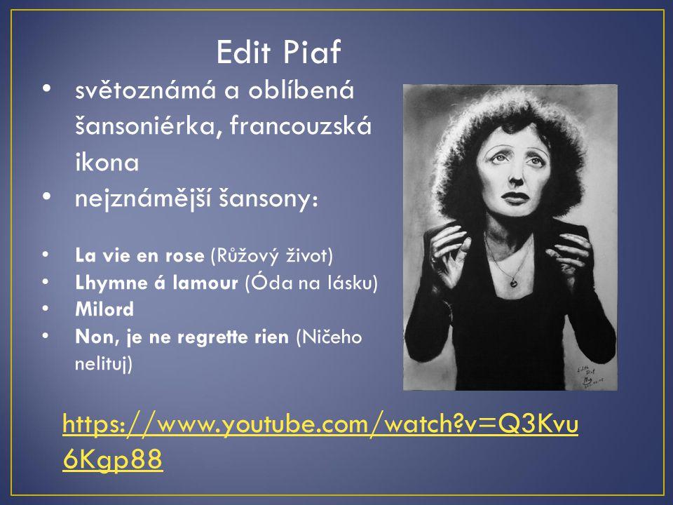 Edit Piaf světoznámá a oblíbená šansoniérka, francouzská ikona