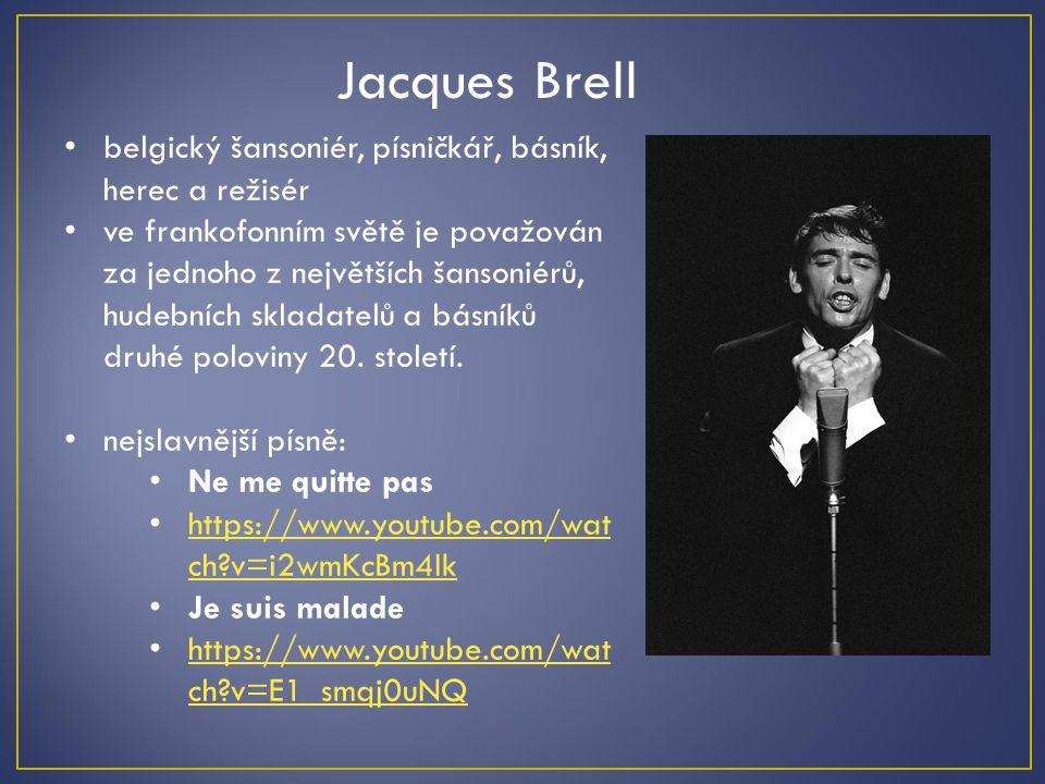Jacques Brell belgický šansoniér, písničkář, básník, herec a režisér