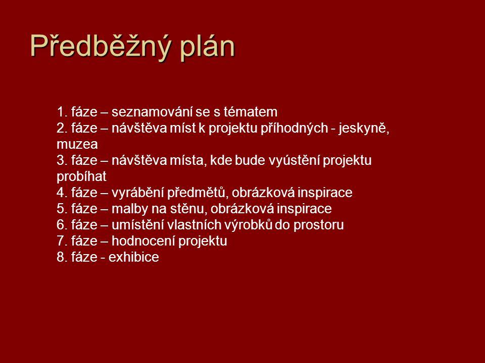 Předběžný plán 1. fáze – seznamování se s tématem