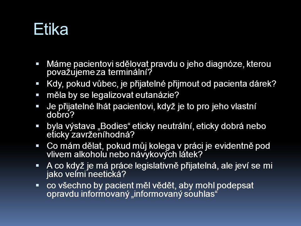 Etika Máme pacientovi sdělovat pravdu o jeho diagnóze, kterou považujeme za terminální Kdy, pokud vůbec, je přijatelné přijmout od pacienta dárek