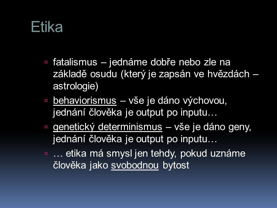 Etika fatalismus – jednáme dobře nebo zle na základě osudu (který je zapsán ve hvězdách – astrologie)