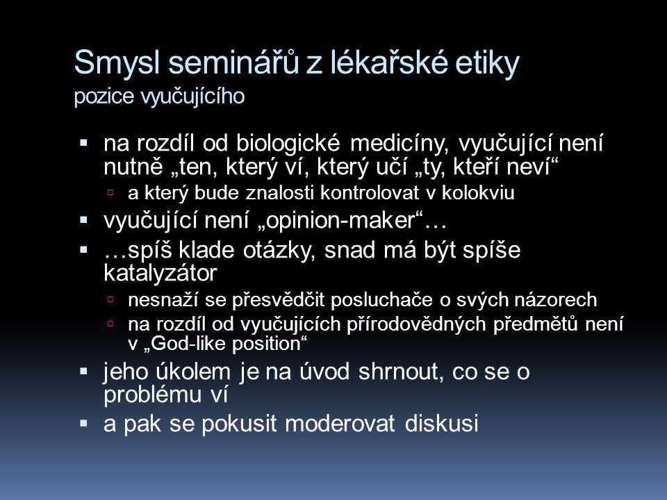 Smysl seminářů z lékařské etiky pozice vyučujícího