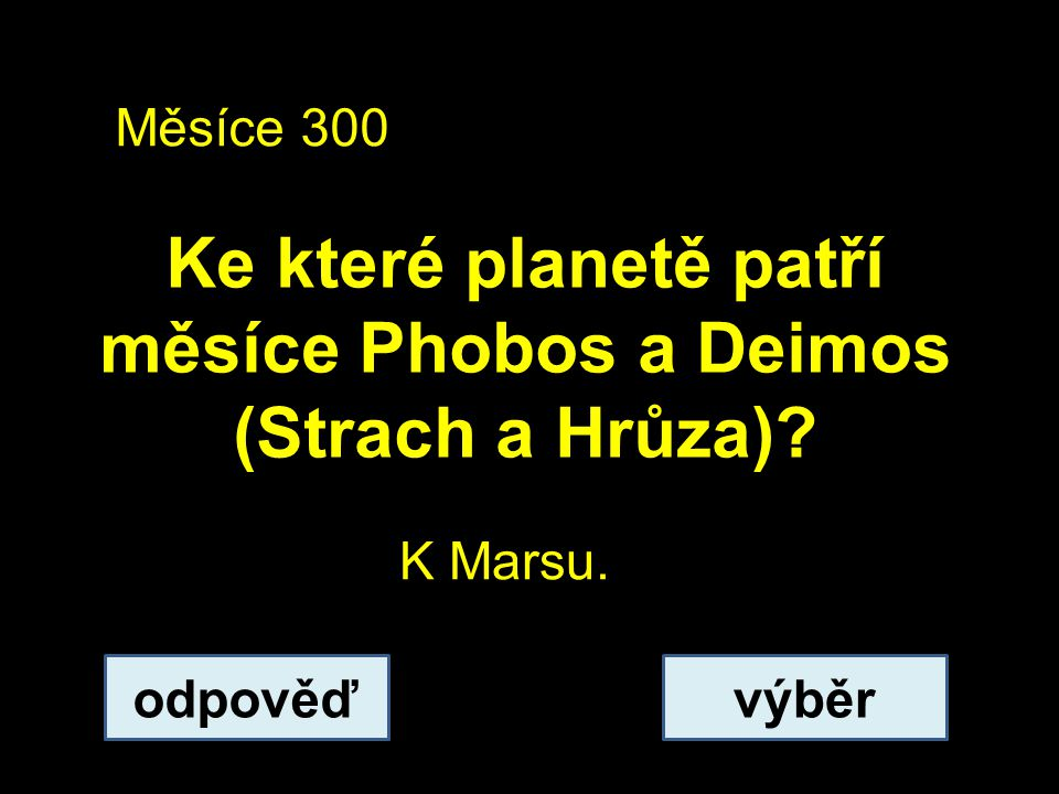 Ke které planetě patří měsíce Phobos a Deimos (Strach a Hrůza)
