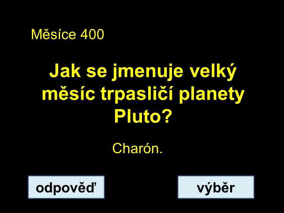 Jak se jmenuje velký měsíc trpasličí planety Pluto