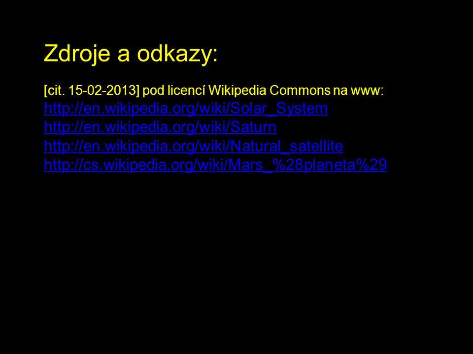 Zdroje a odkazy: http://en.wikipedia.org/wiki/Solar_System