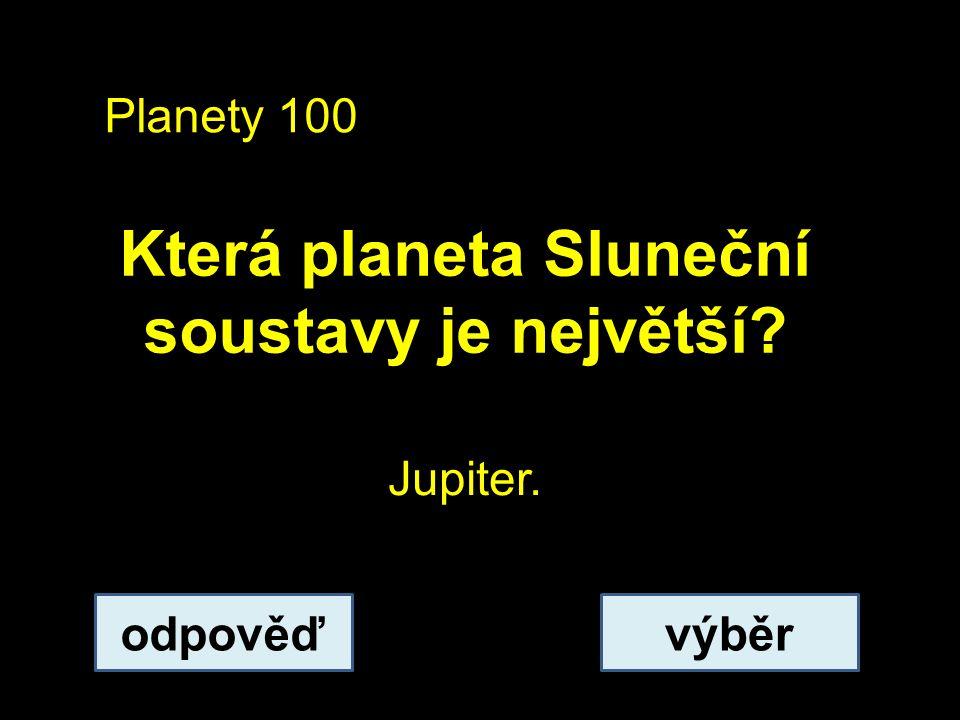 Která planeta Sluneční soustavy je největší