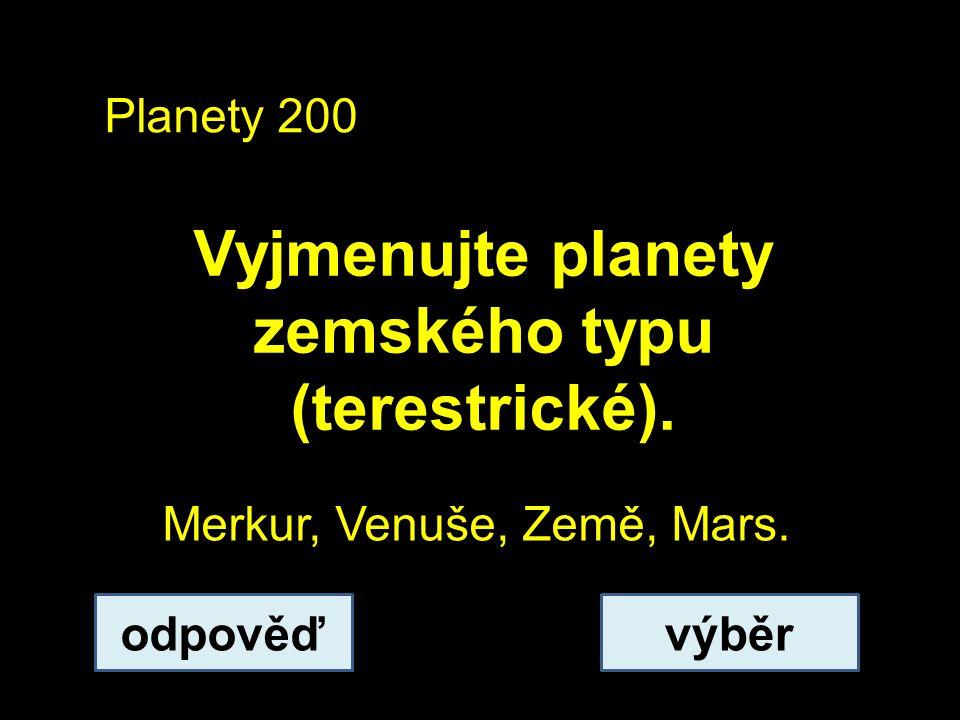 Vyjmenujte planety zemského typu (terestrické).