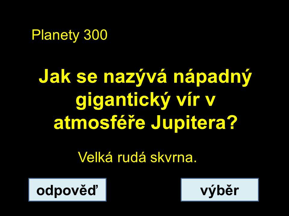 Jak se nazývá nápadný gigantický vír v atmosféře Jupitera