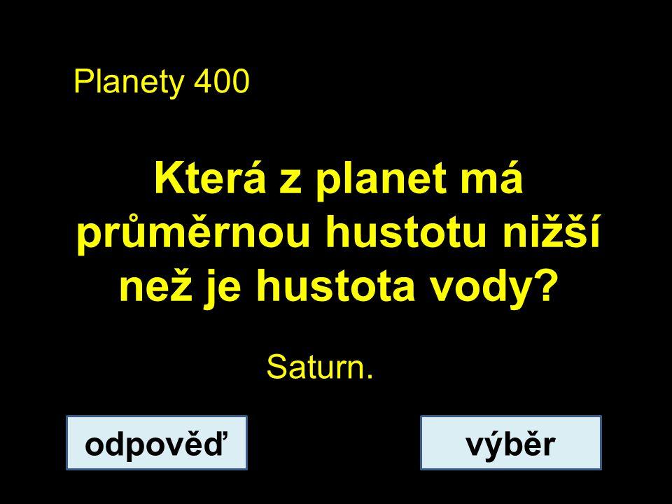 Která z planet má průměrnou hustotu nižší než je hustota vody