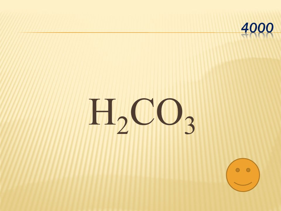 4000 H2CO3