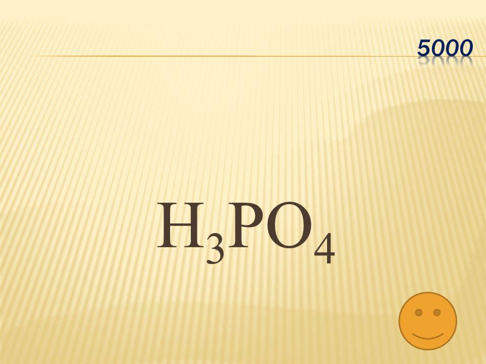 5000 H3PO4
