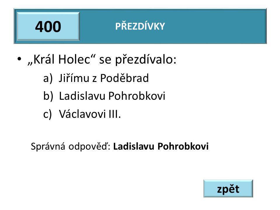 """400 """"Král Holec se přezdívalo: Jiřímu z Poděbrad Ladislavu Pohrobkovi"""