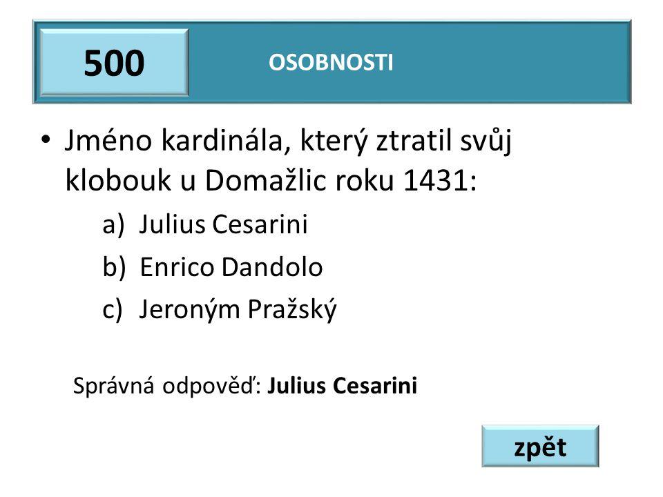 500 Jméno kardinála, který ztratil svůj klobouk u Domažlic roku 1431: