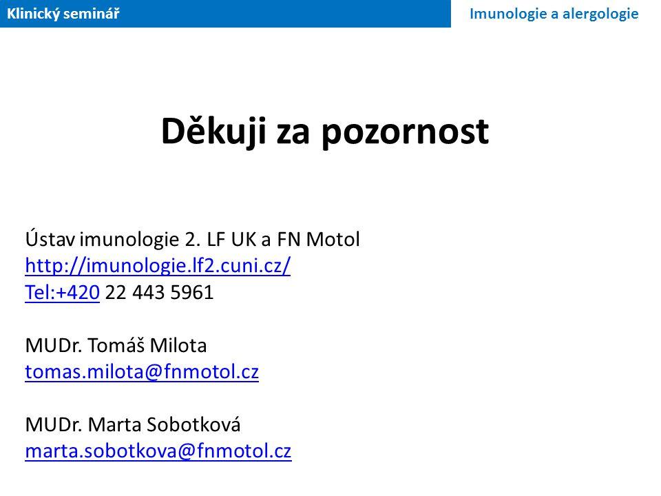 Děkuji za pozornost Ústav imunologie 2. LF UK a FN Motol