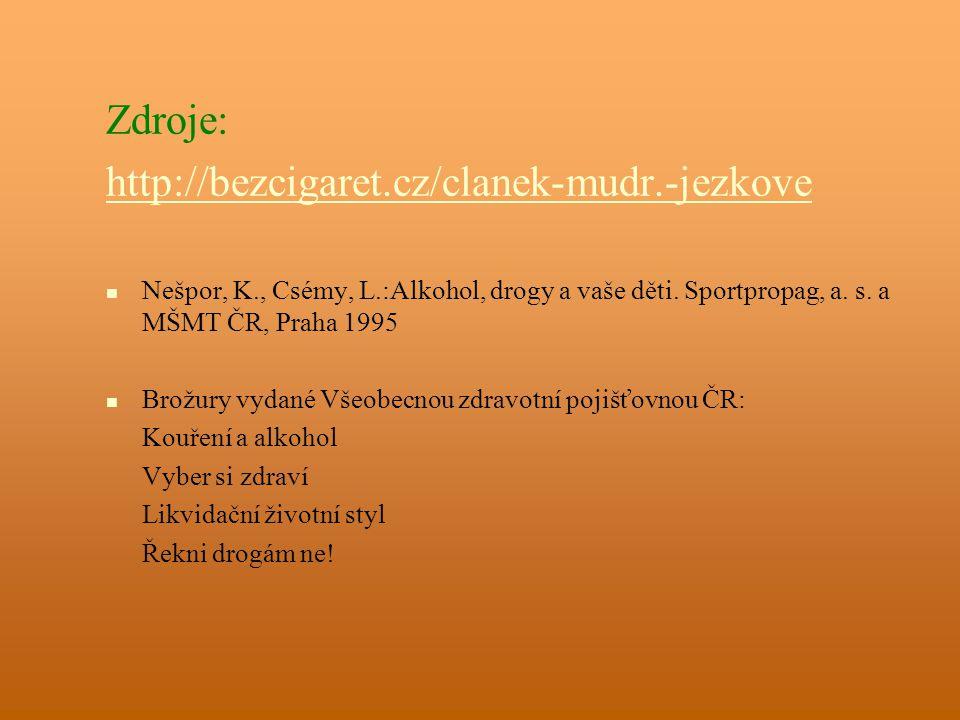 Zdroje: http://bezcigaret.cz/clanek-mudr.-jezkove