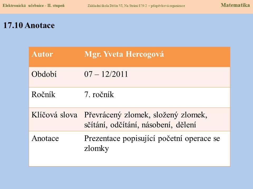 17.10 Anotace Autor Mgr. Yveta Hercogová Období 07 – 12/2011 Ročník