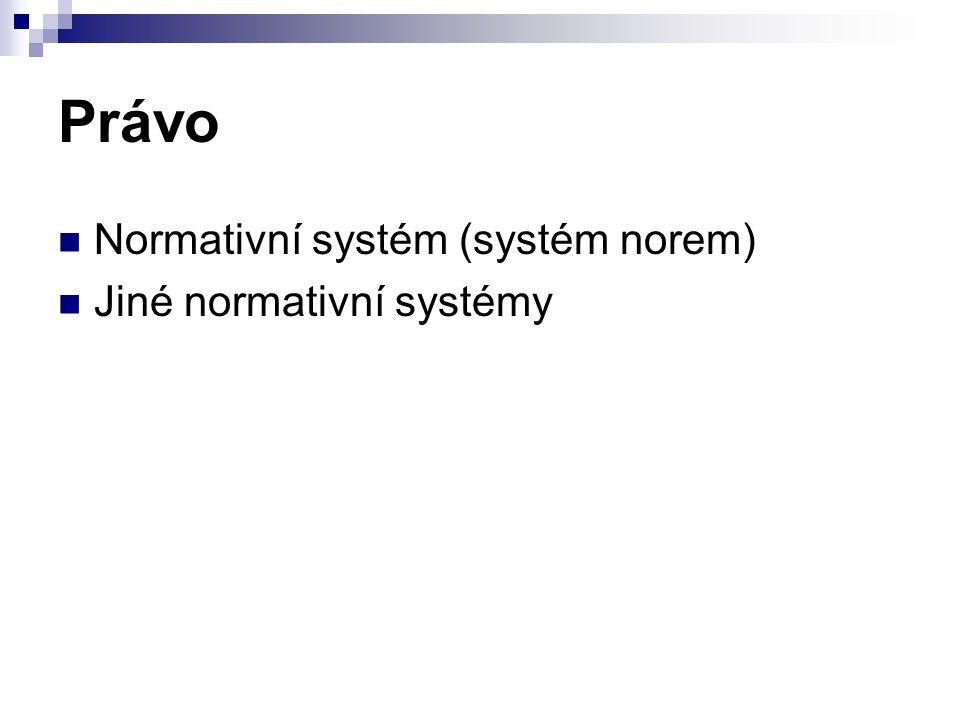 Právo Normativní systém (systém norem) Jiné normativní systémy