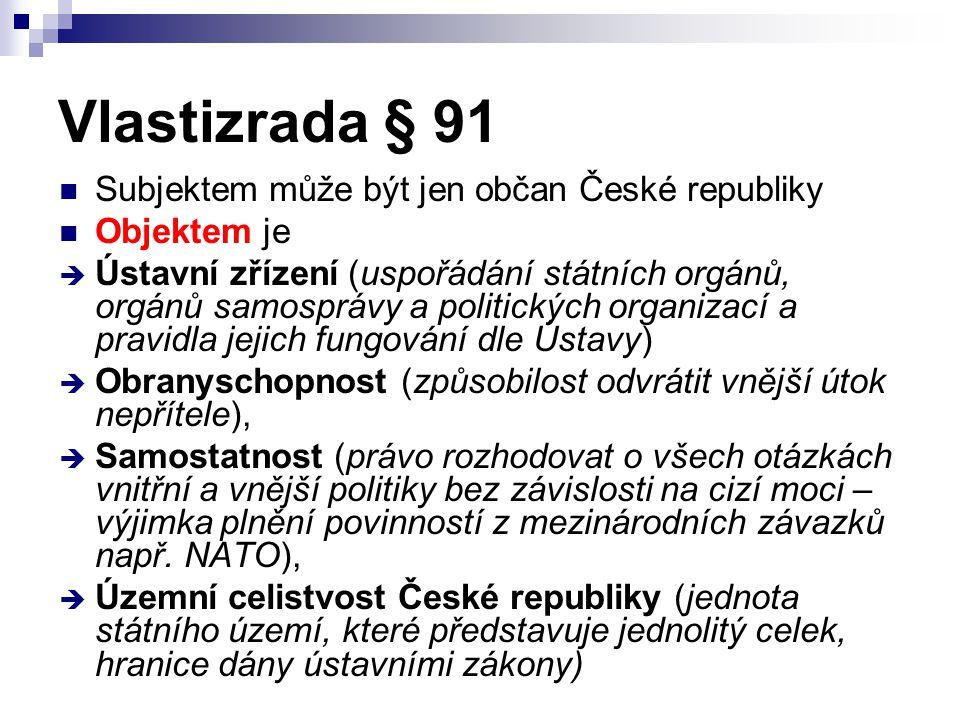 Vlastizrada § 91 Subjektem může být jen občan České republiky