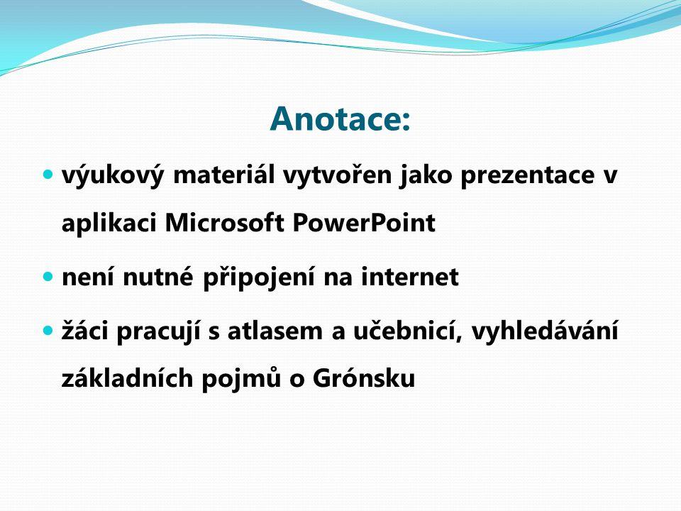 Anotace: výukový materiál vytvořen jako prezentace v aplikaci Microsoft PowerPoint. není nutné připojení na internet.