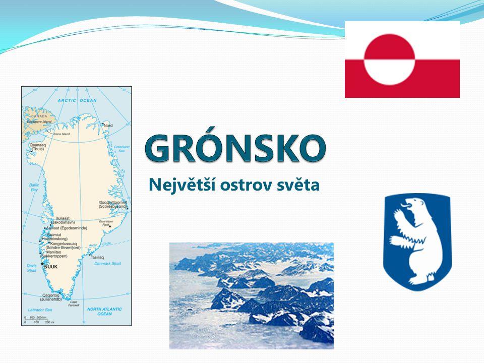 GRÓNSKO Největší ostrov světa