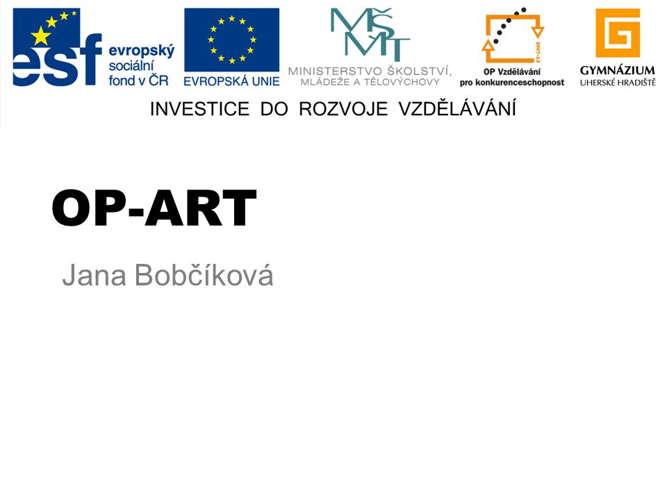 OP-ART Jana Bobčíková