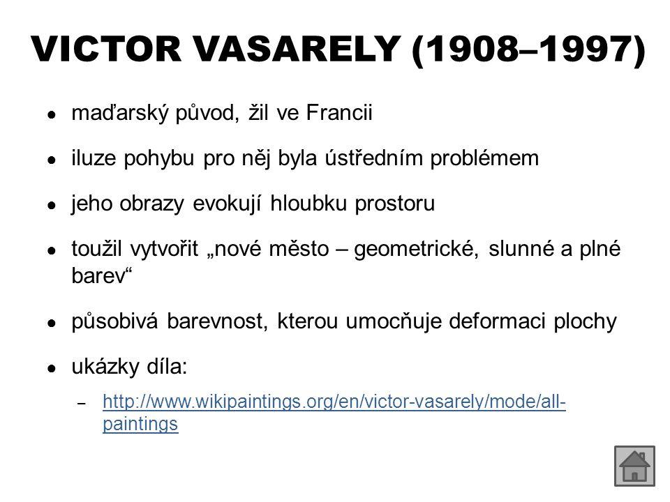 VICTOR VASARELY (1908–1997) maďarský původ, žil ve Francii