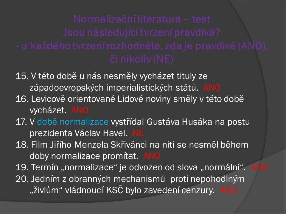 Normalizační literatura – test Jsou následující tvrzení pravdivá