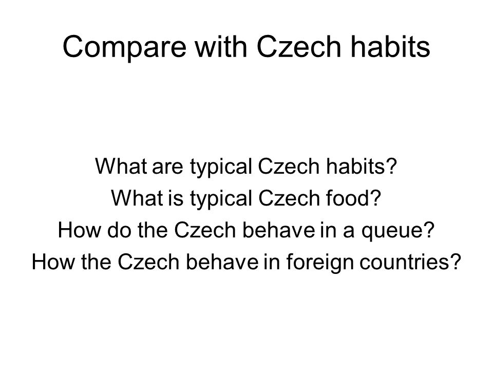 Compare with Czech habits