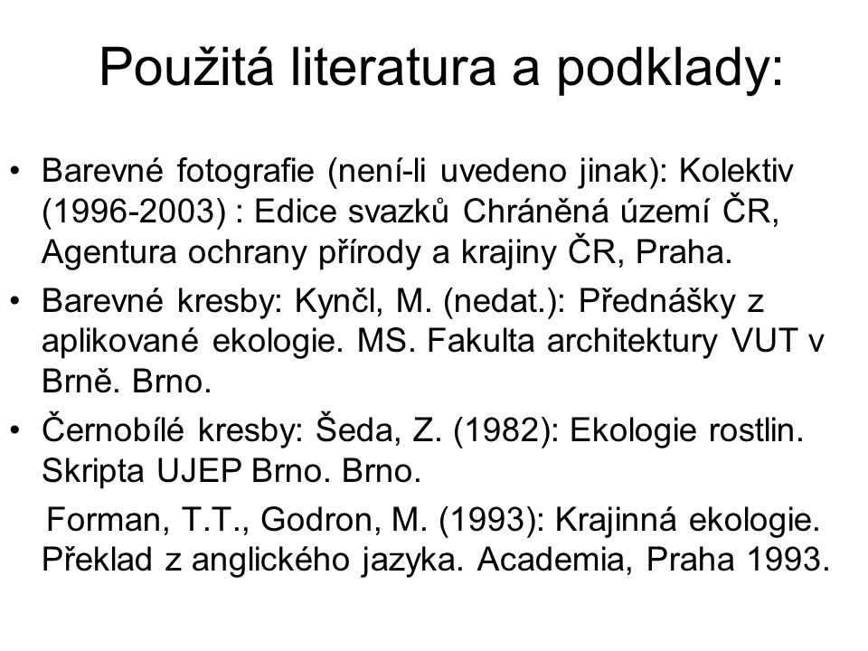Použitá literatura a podklady: