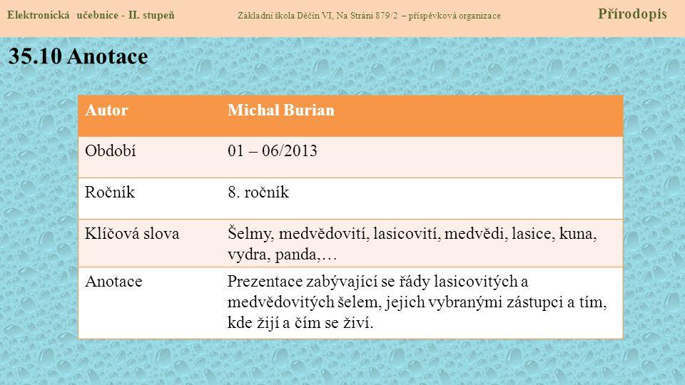 35.10 Anotace Autor Michal Burian Období 01 – 06/2013 Ročník 8. ročník