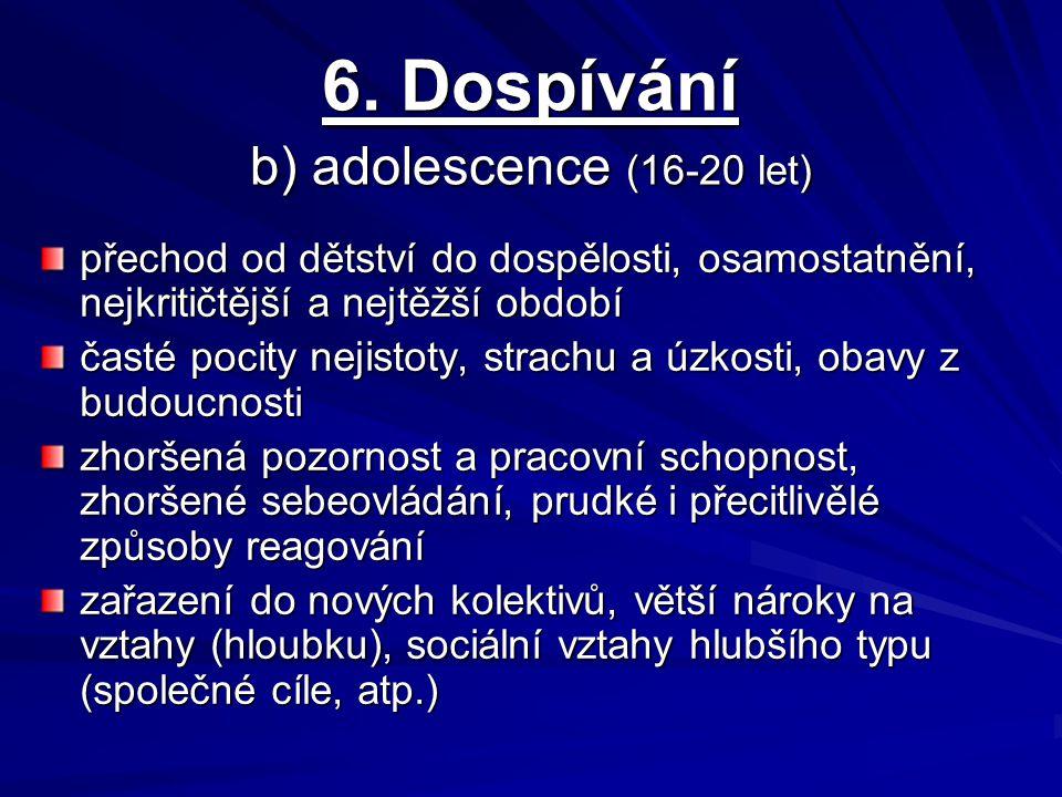6. Dospívání b) adolescence (16-20 let)