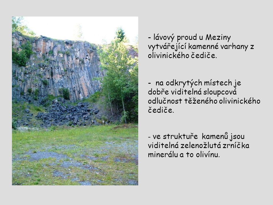 lávový proud u Meziny vytvářející kamenné varhany z olivinického čediče.