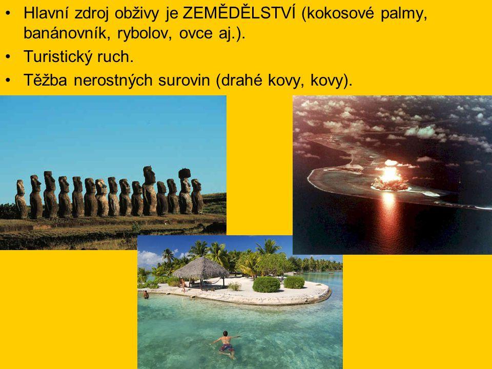 Hlavní zdroj obživy je ZEMĚDĚLSTVÍ (kokosové palmy, banánovník, rybolov, ovce aj.).
