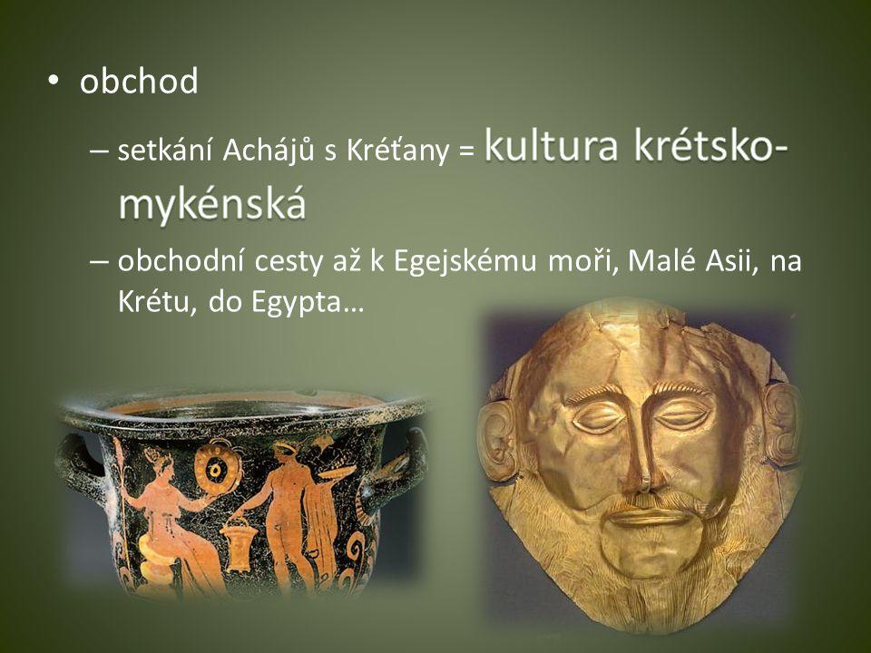obchod setkání Achájů s Kréťany = kultura krétsko-mykénská