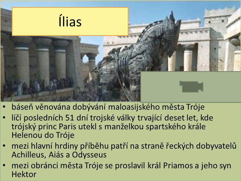 Ílias báseň věnována dobývání maloasijského města Tróje